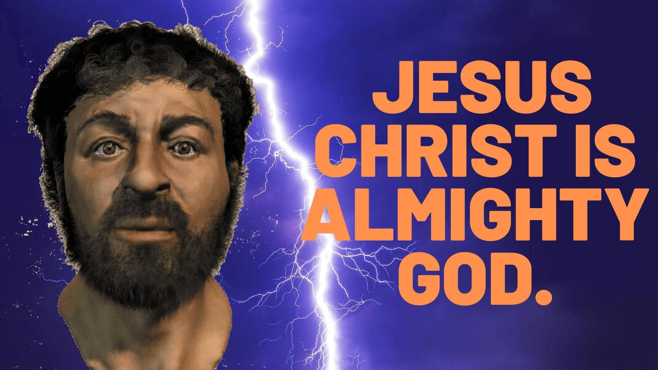 Jesus Christ is Almighty God